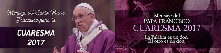 014 – Mensaje del Papa Francisco para la Cuaresma 2017